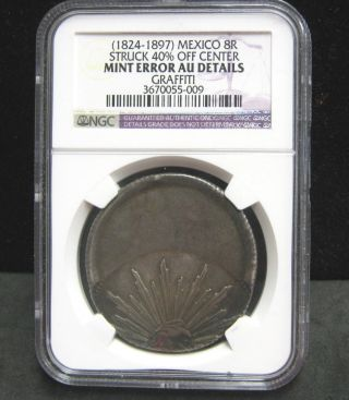 (1824 - 1897) Mexico 8r Struck 40 Off Center - Graffiti - Ngc Au Details - 009 photo