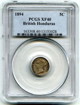 1894 Pcgs Xf 40 British Honduras Silver 5c Cent One Year Type 38205 photo