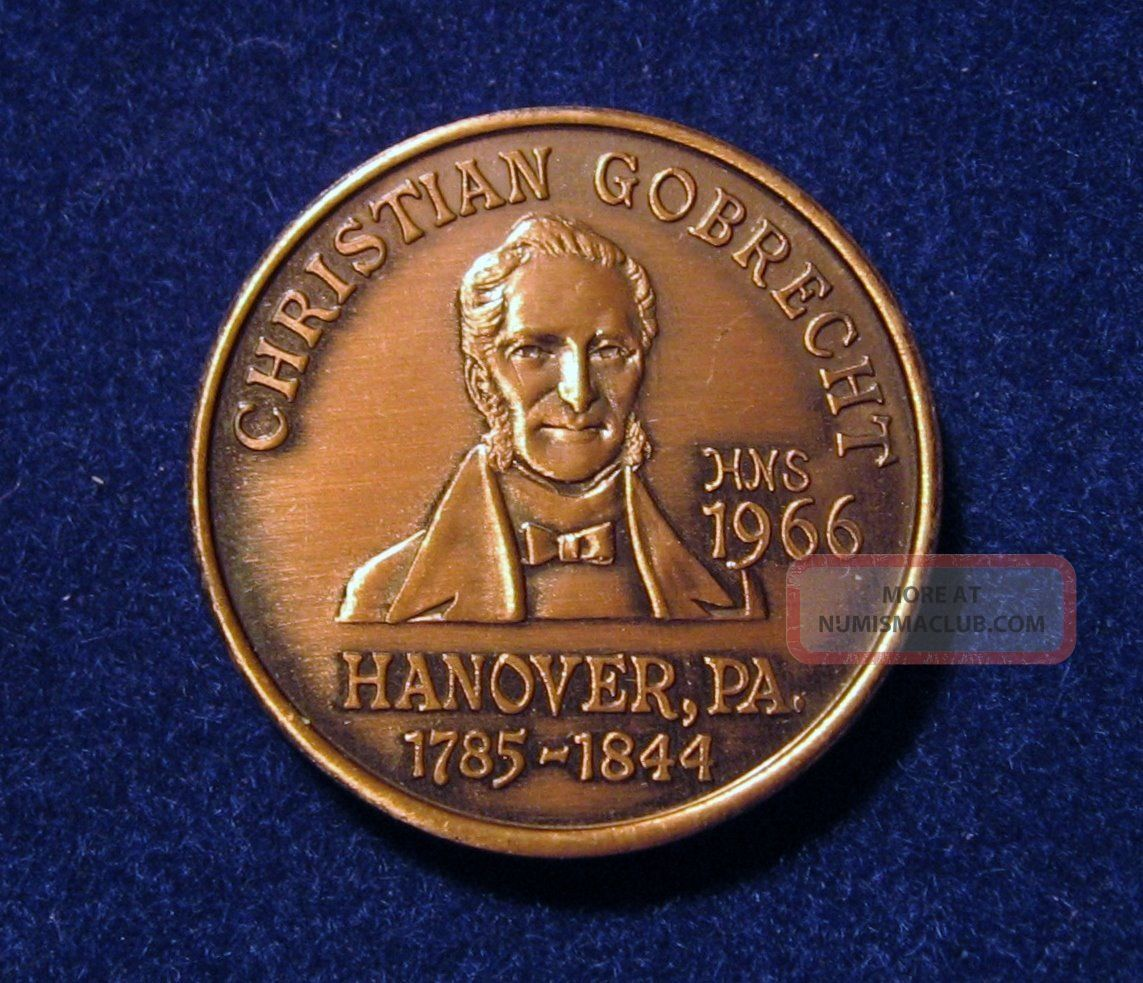 1966 Christian Gobrecht 1785 1844 Hanover Pa 3rd Chief
