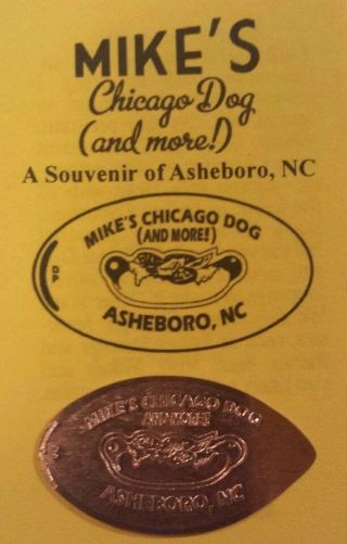 Mikes Chicago Hot Dog Penny Asheboro Nc Elongated Coin Cent North Carolina photo