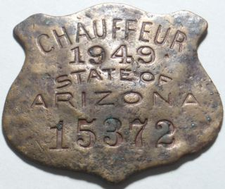 1949 State Of Arizona Issued Chauffeur,  Taxi Or Limo Driver ' S Chauffeur Badge photo