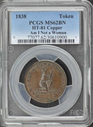 1838 Hard Times Token Ht - 81 Copper Pcgs Ms62 Am I Not A Woman photo
