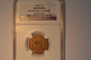 1870 Two Cent Piece - Ngc Au Details.  Cleaned.  A Very Attractive Coin. photo