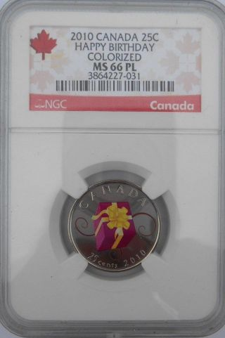 2010 25 Cent Canada Colorized Happy Birthday.  Ngc Ms 66 photo