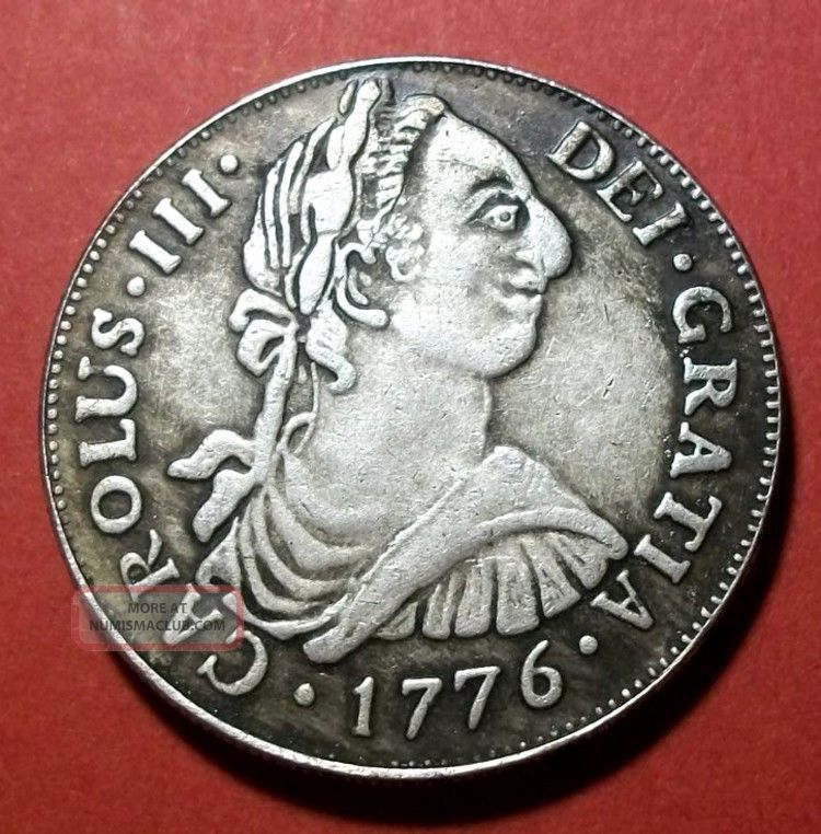 1776 King Carolus Iii 8 Reales Patina Very Good Standing