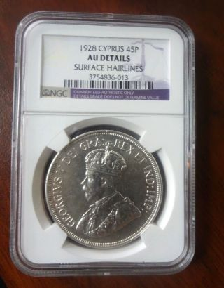1928 Cyprus Silver 45 Piastres Ngc Au Details Surface Hairlines photo