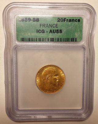 1859 - Bb France 20 Franc Gold Coin Icg Au - 55.  1867 Agw - 1 Cent Start No Rsrv - photo