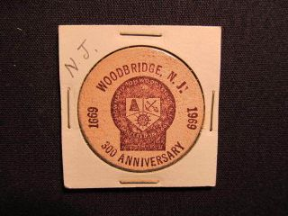 1969 Woodbridge,  Nj Wooden Nickel Token - Woodbridge,  Nj 300th Wood Coin Brn/ind photo