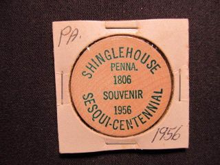 1956 Shinglehouse,  Pennsylvania Wooden Nickel Token - Sesquicentennial Wood Coin photo