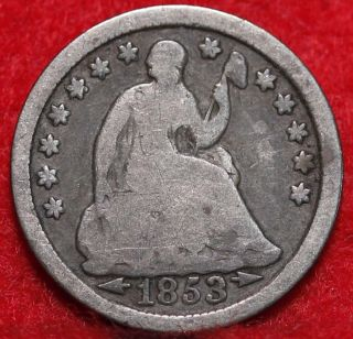 Circulated 1853 Philadelphia Silver Seated Liberty Half Dime S/h photo