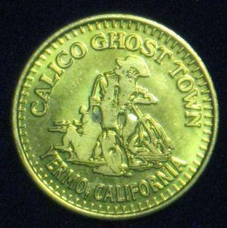 Calico Ghost Town [yermo,  California] Souvenir Token Brass 1.  1