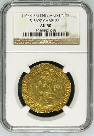 (1634 - 35) England Gold Unite Ngc Au - 50 Charles I S - 2692 Extra Rare photo