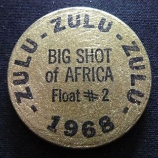 1968 Zulu - Wooden Nickel - Doubloon/token - Big Shot Of Africa Float 2 photo
