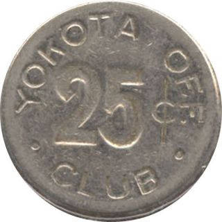 Japan Military Token - Yokota Air Base Off (icers) Club - 25c photo