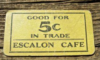 1900s Escalon California Ca Rare R10 (san Joaquin Co) Cafe Cardboard Scrip Token photo