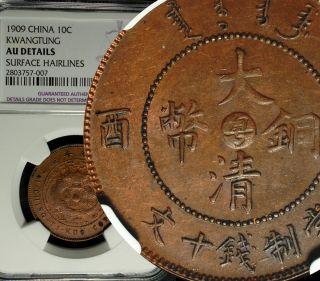 ✪ 1909 China Empire Kwangtune 10 Cash Ngc Au Details A - Unc ✪ photo