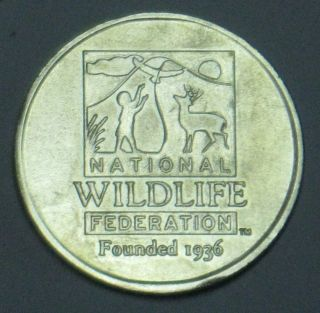 National Wildlife Federation [founded 1936] Token Nickel 1.  25