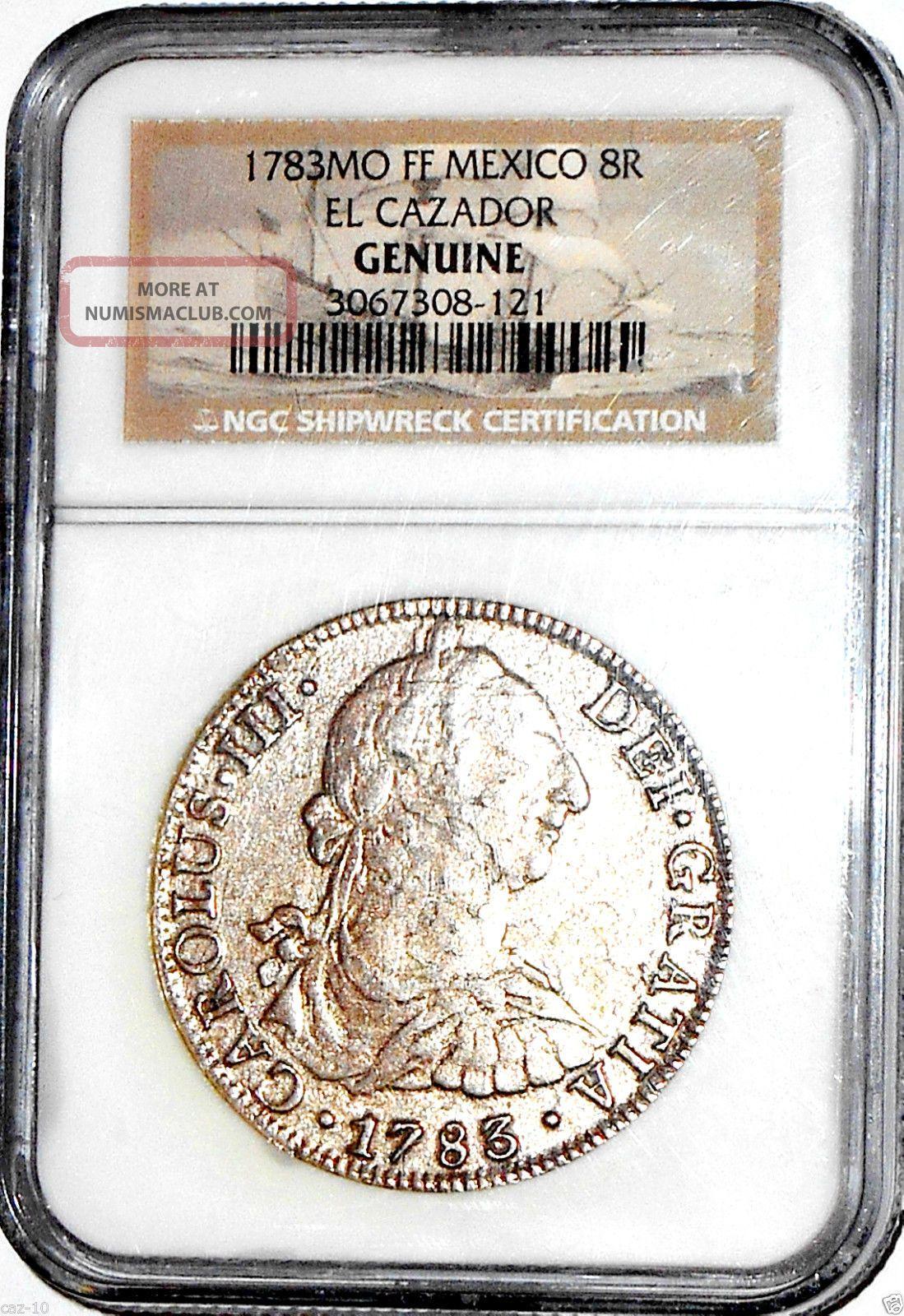 1783 Mo Ff Mexico 8 Reales El Cazador 8r Shipwreck Coin