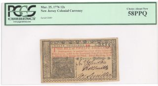 1776 March 25 12 Shillings Jersey Colonial Note Pcgs 58 Ppq Ca F :nj - 179 photo