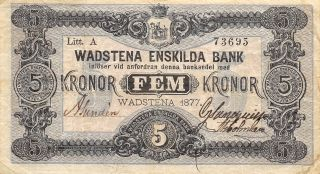 Sweden 5 Kronor Wadstena 1877 S 693 Litt.  A Rare Circulated Banknote photo