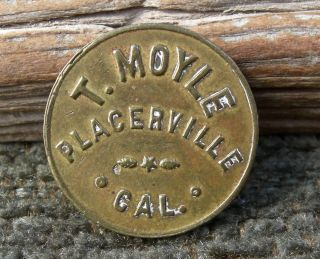 Ca 1900 Placerville California (el Dorado Co) Rare Moyle Drink (saloon) Token photo