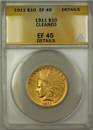 1911 $10 Ten Dollar Indian Eagle Gold Coin Anacs Ef - 45 Details Cleaned photo