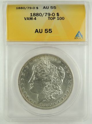 1880 - O $1 Morgan Silver Dollar Vam - 4 1880/79 - O Top 100 Anacs Au55 5002250 R4 photo