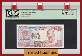 Tt Pk 101a 1988 Viet Nam 500 Dong Hcm Pcgs 67 Ppq Gem Only Two Finer photo