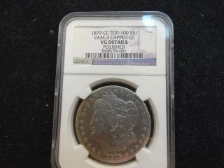 1879 Cc Morgan Silver Dollar Ngc Vam - 3 Capped Cc Top 100 Vg Details Polished photo
