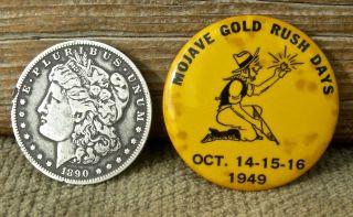 Ca 1949 Mojave Desert California Tropico Soledad Mojave Gold Rush Days Pinback photo