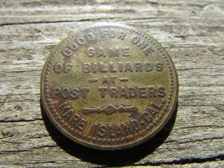 Rare Western Post Traders Good For One Game Billiards Token Mare Island,  Cal photo