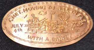 Rog - 25: Vintage Elongated Cent Chet Moving To Arkansas With A Bang July 4,  1973 photo