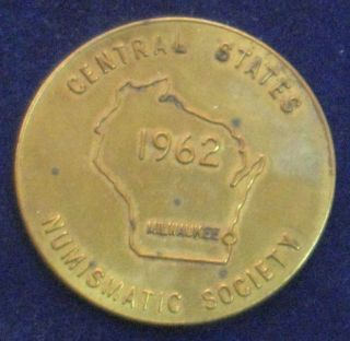 Central States Numismatic Society Convention [1962 Milwaukee,  Wisconsin] 1.  5