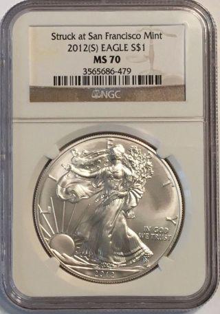 2012 (s) American Silver Eagle Ngc Ms70 $1 Struck At The San Francisco photo