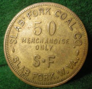 Slab Fork,  W.  Va.  Raleigh Co.  Coal Mine Company Scrip.  Ca.  1920.  50 Cts.  Brass. photo