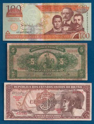 Dominican Rep.  100 Po,  Peru 5 Soles De Oro 1966 P - 83,  Brazil 5 Cruzeiros 1960 - 62 photo