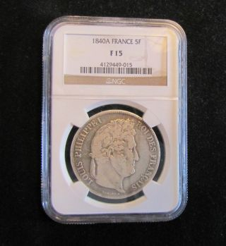 1840 - A France 5 Francs Silver Coin Ngc F15 photo