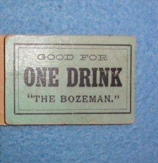 1897,  Bozeman,  Montana Trade Token - - The Bozeman,  Good For One Drink.  Cardboard photo
