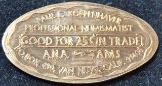 Cra - 76: Vintage Elongated Cent: Paul Koppenhaver Van Byes,  Calif / Trade Token photo