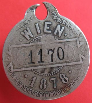 Austro - Hungarian Empire.  - Old 1878 Wien - Dog Tax Tag - More On Ebay.  Pl photo
