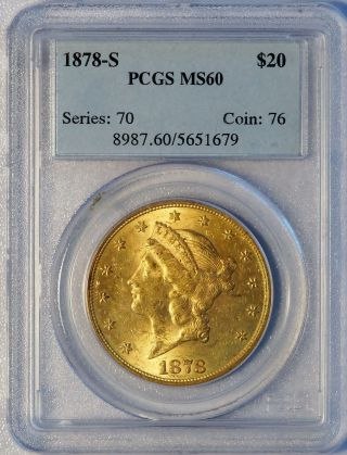 1878 - S Liberty Head Gold $20 Double Eagle Pcgs Ms 60 Ms60 Lv1015 photo