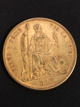 1863 Gold 8 Escudos Peru,  Very Scarce,  27 Grams photo