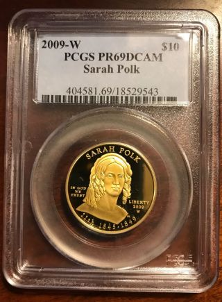Pcgs 2009 - W Sarah Polk First Spouse 1/2 Ounce Gold $10 - Pcgs Pr - 69 - Dcam photo
