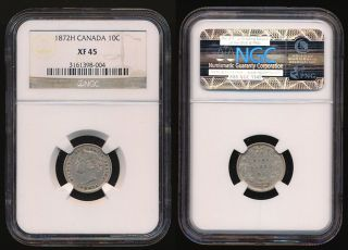 1872h Canada 10¢ Ngc Xf45 (very Scarce This) See Pictures photo