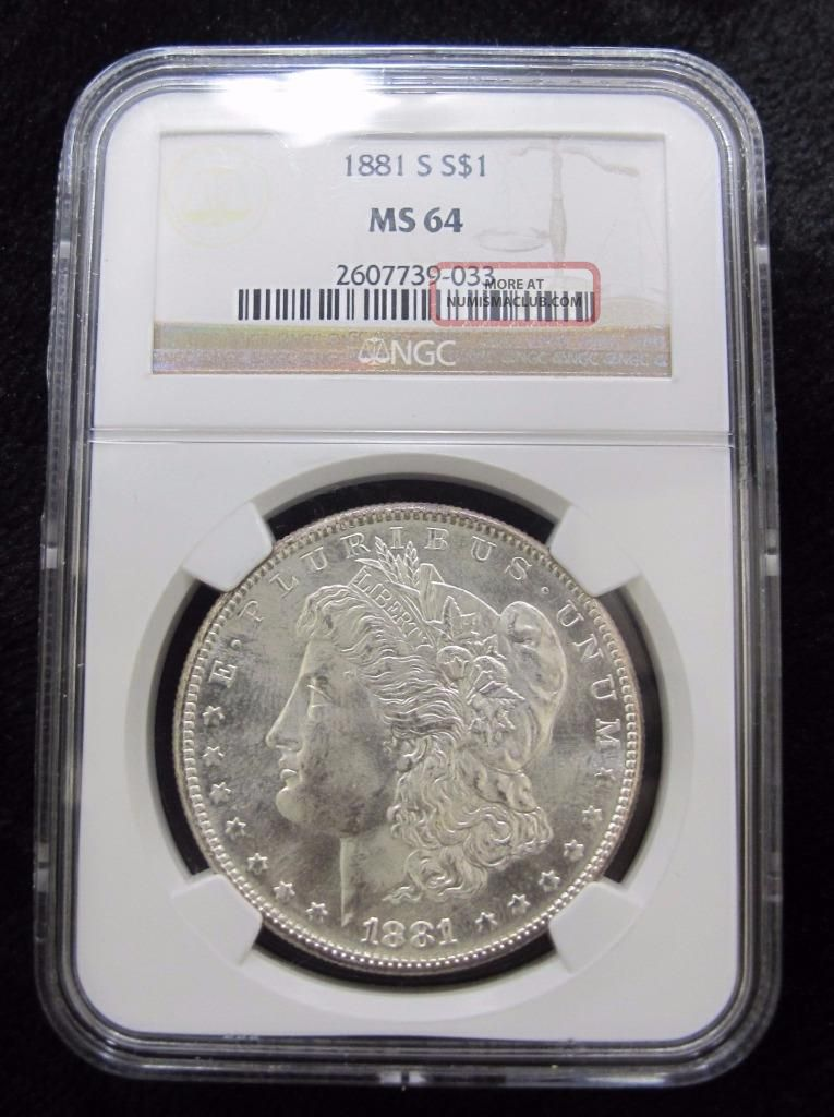 1881 - S Morgan Silver Dollar Ngc Graded Ms64 90 Silver Dollars photo