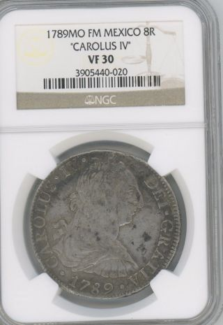 1789 Mo Fm Mexico 8 Reales Km 107 Graded Vf 30 By Ngc