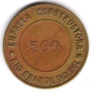 Brazil Empreza Constructora Rio Grande Do Sul 500 Reis Token Brass Scarce photo