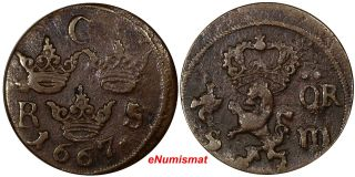 Sweden Karl Xi (1660 - 1697) Copper 1667 S.  M.  1/6 Ore,  Vf Cond Off Center Km 254 photo