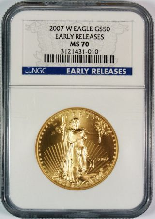 2007 - W $50 American Gold Eagle Ngc Ms70 Early Releases photo