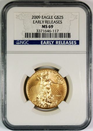 2009 $25 American Gold Eagle Ngc Ms69 Early Releases photo